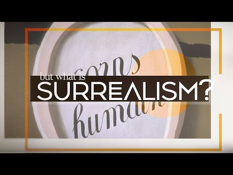 An Introduction to Surrealism: The Big Aesthetic Ideas