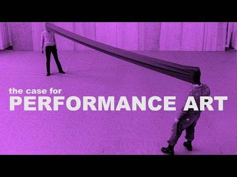 The Case for Performance Art , Explain It with Video Introductions and Classic Performances