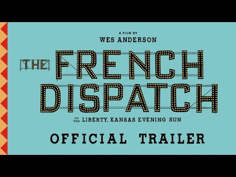 The French Dispatch by Director Wes Anderson
