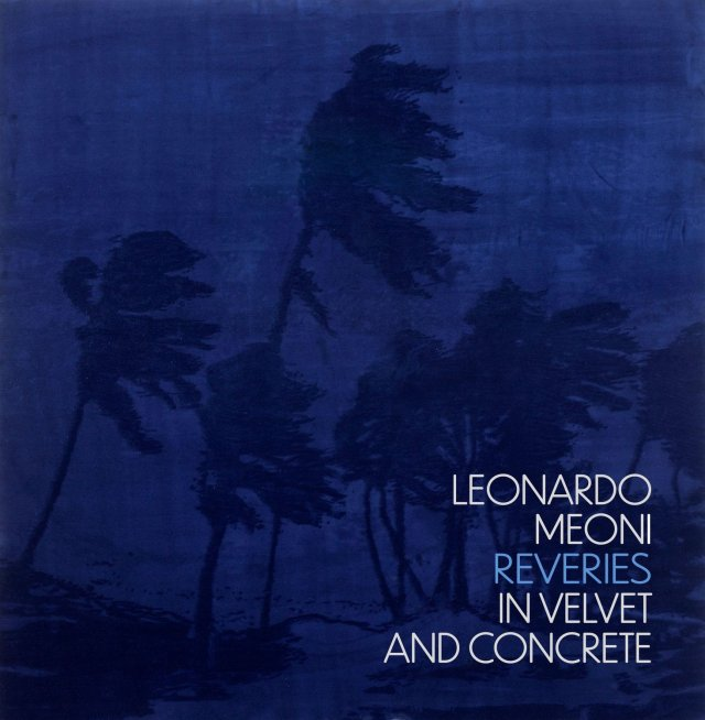Leonardo Meoni | Reveries in Velvet and Concrete